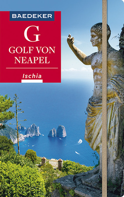 Baedeker Reiseführer Golf von Neapel, Ischia, Capri von Amann,  Peter, Schlüter,  Andreas