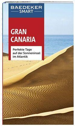 Baedeker SMART Reiseführer Gran Canaria von Bourmer,  Achim, Kelly,  Tony, Staddon,  Jackie, Weston,  Hilary