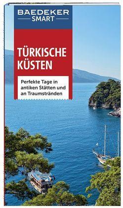 Baedeker SMART Reiseführer Türkische Küsten von Bennett,  Lindsay, Gould,  Kevin, Merkel,  Florian