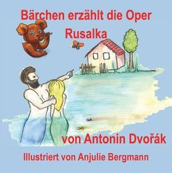Bärchen erzählt die Oper Rusalka von Fuhrmann,  Sonja