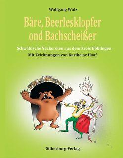 Bäre, Beerlesklopfer ond Bachscheißer von Haaf,  Karlheinz, Wulz,  Wolfgang