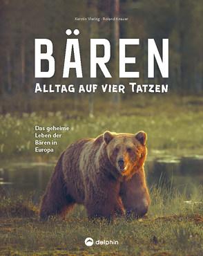Bären – Alltag auf vier Tatzen von Knauer,  Roland, Viering,  Kerstin