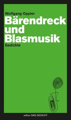 Bärendreck und Blasmusik von Wolfgang,  Oppler