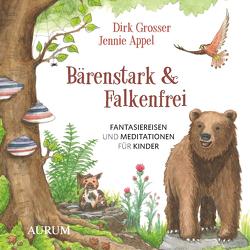 Bärenstark & Falkenfrei von Appel,  Jennie, Grosser,  Dirk