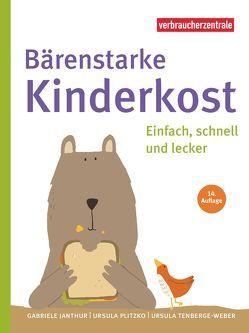 Bärenstarke Kinderkost von Janthur,  Gabriele, Nordrhein-Westfalen,  Verbraucherzentrale, Plitzko,  Ursula, Teneberge-Weber,  Ursula, Wiehle,  Katrin