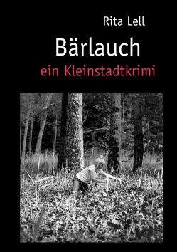 Bärlauch von Lell,  Rita