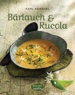 Bärlauch & Rucola von Newedel,  Karl