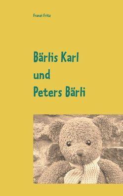 Bärlis Karl und Peters Bärli von Fritz,  Franzi