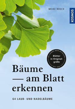 Bäume am Blatt erkennen von Bosch,  Meike