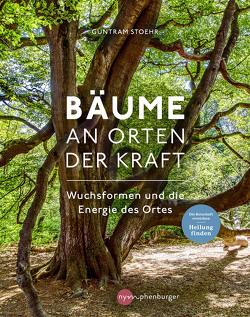 Bäume an Orten der Kraft von Stoehr,  Guntram