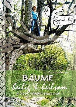 Bäume – heilig & heilsam von Kiehne,  Carsten