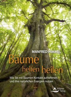 Bäume helfen heilen von Himmel,  Manfred