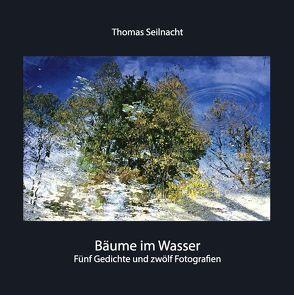 Bäume im Wasser von Seilnacht,  Thomas