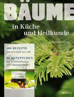 Bäume – in Küche und Heilkunde von Greiner,  Karin, Weise,  Martina