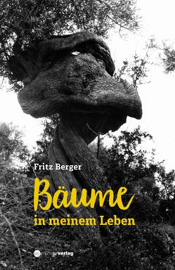 Bäume in meinem Leben von Berger,  Fritz