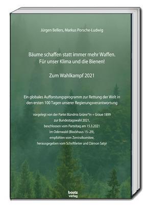 Bäume schaffen statt immer mehr Waffen. Für unser Klima und die Bienen! von Bellers ,  Jürgen, Porsche-Ludwig,  Markus