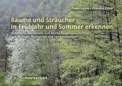 Bäume und Sträucher in Frühjahr und Sommer erkennen von Erbar,  Claudia, Leins,  Peter