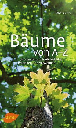 Bäume von A-Z von Pirc,  Helmut
