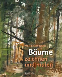 Bäume zeichnen und malen von Stankewitz,  Martin