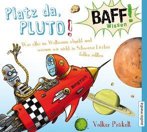 BAFF! Wissen – Platz da, Pluto! von Bendel,  Jochen, Fritsch,  Thomas, Präkelt,  Volker