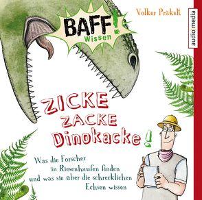 BAFF! Wissen – Zicke Zacke Dinokacke! von Bendel,  Jochen, Fritsch,  Thomas, Präkelt,  Volker, Wilde,  Andreas
