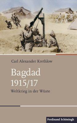 Bagdad 1915/17 von Krethlow,  Carl Alexander
