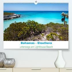 Bahamas-Eleuthera unterwegs am Lighthouse Beach (Premium, hochwertiger DIN A2 Wandkalender 2021, Kunstdruck in Hochglanz) von Petra Voß,  ppicture-
