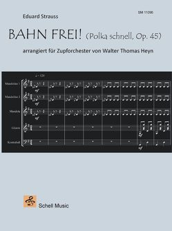 Bahn frei! Polka schnell, Opus 45 (Eduard Strauss) von Heyn,  Walter Thomas, Strauss,  Eduard