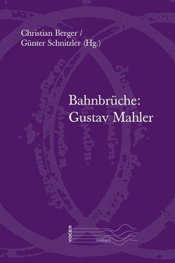 Bahnbrüche: Gustav Mahler von Berger,  Christian, Schnitzler,  Günter