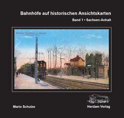 Bahnhöfe auf historischen Ansichtskarten von Schulze,  Mario