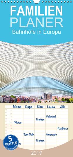 Bahnhöfe in Europa – Familienplaner hoch (Wandkalender 2019 , 21 cm x 45 cm, hoch) von Müller,  Christian