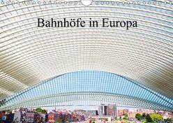 Bahnhöfe in Europa (Wandkalender 2018 DIN A4 quer) von Müller,  Christian