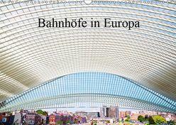 Bahnhöfe in Europa (Wandkalender 2019 DIN A3 quer) von Müller,  Christian