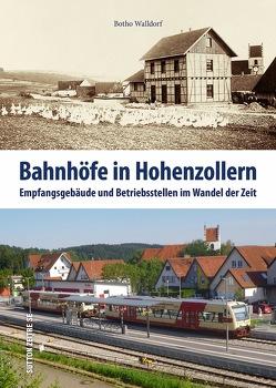 Bahnhöfe in Hohenzollern von Walldorf,  Botho
