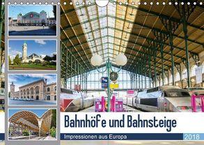 Bahnhöfe und Bahnsteige 2018. Impressionen aus Europa (Wandkalender 2018 DIN A4 quer) von Lehmann (Hrsg.),  Steffani