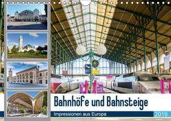 Bahnhöfe und Bahnsteige 2019. Impressionen aus Europa (Wandkalender 2019 DIN A4 quer) von Lehmann (Hrsg.),  Steffani