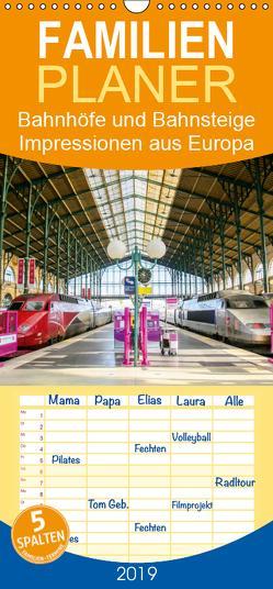 Bahnhöfe und Bahnsteige – Impressionen aus Europa – Familienplaner hoch (Wandkalender 2019 , 21 cm x 45 cm, hoch) von Lehmann (Hrsg.),  Steffani