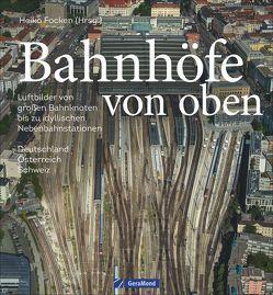 Bahnhöfe von oben von Focken,  Heiko, Launer,  Gerhard