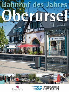 Bahnhof des Jahres Oberursel von Brum,  Hans-Georg, Linneberg,  Marion, Naumann,  Karl-Peter