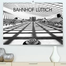 Bahnhof Lüttich (Premium, hochwertiger DIN A2 Wandkalender 2021, Kunstdruck in Hochglanz) von Verfürth,  Simone