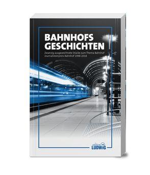 Bahnhofsgeschichten von Eckert,  Dr. Adam-Claus, edition Ludwig, Eschweiler,  Hansgert