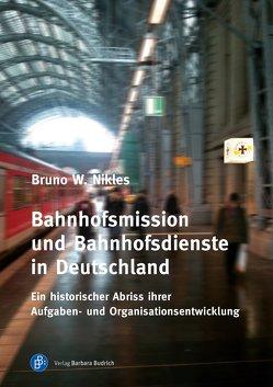 Bahnhofsmission und Bahnhofsdienste in Deutschland von Nikles,  Bruno W.