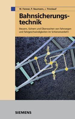 Bahnsicherungstechnik von Fenner,  Wolfgang, Naumann,  Peter, Trinckauf,  Jochen