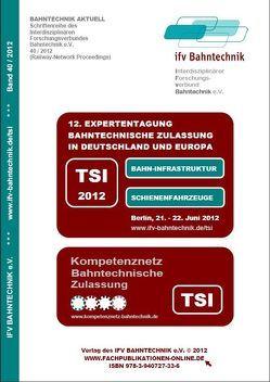 Bahntechnische Zulassung 2012 in Deutschland und Europa von Schulz,  Eckhard