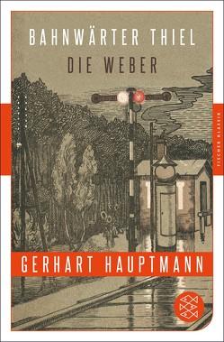 Bahnwärter Thiel / Die Weber von Hauptmann,  Gerhart