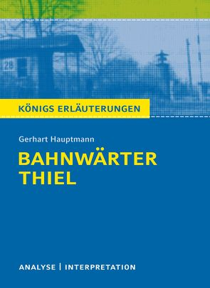 Bahnwärter Thiel von Gerhart Hauptmann. von Bernhardt,  Rüdiger, Hauptmann,  Gerhart