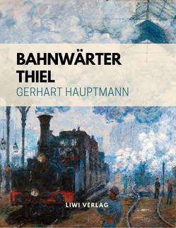 Bahnwärter Thiel von Hauptmann,  Gerhart