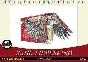 Bahr-Liebeskind Anthologie (Tischkalender 2018 DIN A5 quer) von Bahr-Liebeskind,  Rüdiger