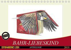 Bahr-Liebeskind Anthologie (Tischkalender 2019 DIN A5 quer) von Bahr-Liebeskind,  Rüdiger