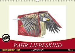 Bahr-Liebeskind Anthologie (Wandkalender 2019 DIN A3 quer) von Bahr-Liebeskind,  Rüdiger